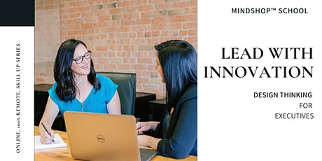 ONLINE MINDSHOP™ DESIGN THINKING FOR EXECUTIVES tickets