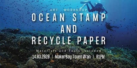 #HK Ocean Youth Art Workshop - Ocean stamp and Paper Making @ MakerBay TW tickets