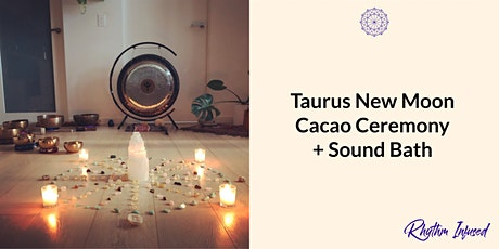 Taurus New Moon Cacao Ceremony + Sound Bath tickets