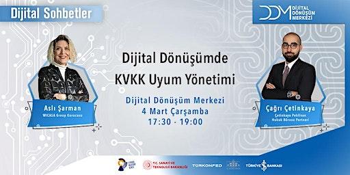 Dijital Dönüşümde KVKK Uyum Yönetimi - Dijital Sohbetler