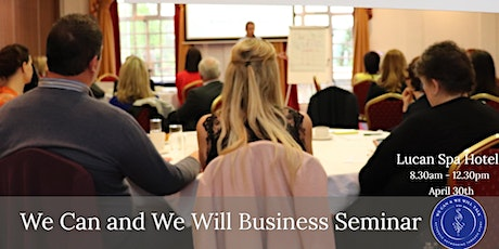 We Can and We Will Business  Breakfast Seminar tickets
