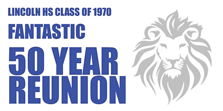 Lincoln High Class of 1970 - 50th Reunion tickets