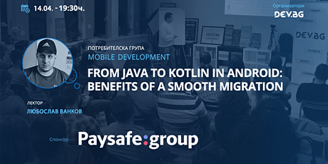 Webinar: From Java to Kotlin in Android: benefits of a smooth migration tickets