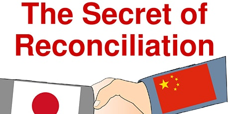 The Secret of Reconciliation: A Personal Journey from China to Japan tickets