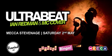 Mecca Stevenage Bonkers Bingo Feat Ultrabeat tickets