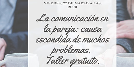 Taller  «La comunicación en la pareja: causa escondida de muchos problemas» entradas