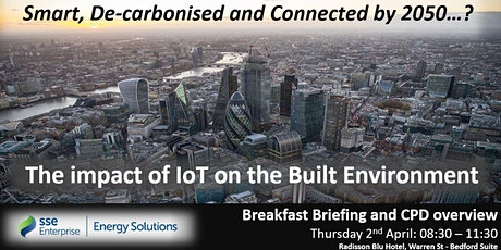 SSE Energy Solutions London Breakfast Briefing & CPD Event ( 02-04-2020 ) tickets
