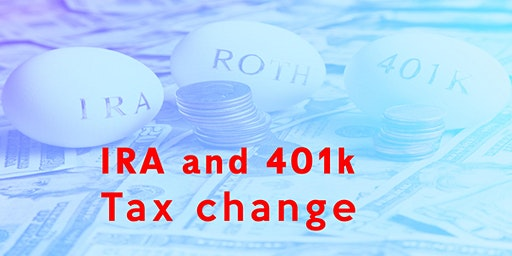 IRA and 401k Tax change - Howell Branch Library (Last Few Seats Left)