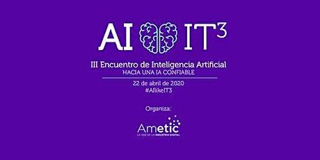 """III Encuentro de Inteligencia Artificial """"Hacia una IA confiable"""" #AIlikeIT3 tickets"""