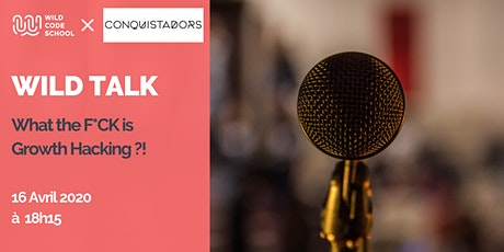 WILD TALK - What the F*ck is growth hacking? tickets