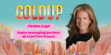 Alice Zagury interview Fatine Layt, Super managing partner @LionTree France tickets