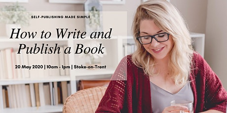 How to Write and Publish A Book | 20 May 2020 | Stoke-on-Trent tickets