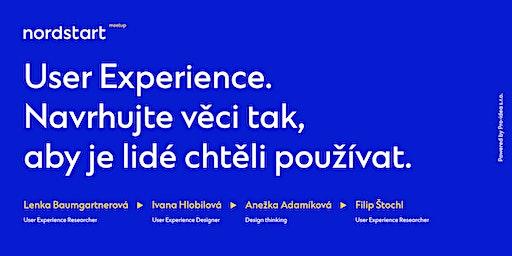 User Experience. Navrhujte věci tak, aby je lidé chtěli používat.