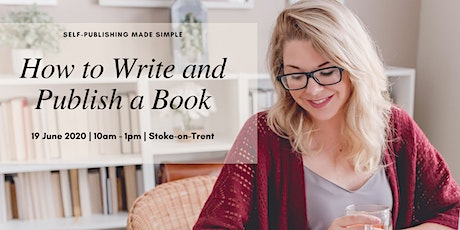 How to Write and Publish A Book | 19 June 2020 | Stoke-on-Trent tickets