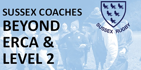 Beyond ERCA and Level 2- Sussex Rugby Coaches