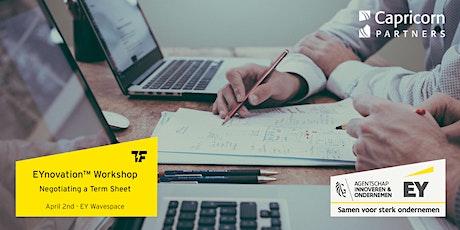 EYnovation™ Workshop | Negotiating a Term Sheet with Investors ft. Capricorn Venture Partners tickets