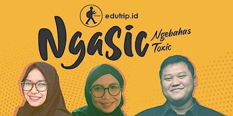 """NGASIC"" ~ Talkshow Ngebahas Toxic tickets"