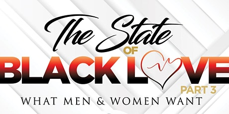 The State of Black Love Part 3: What Women & Men Want tickets