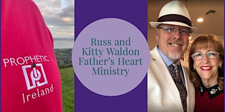 Prophet Russ and Kitty Waldon with Prophetic Ireland Ministries tickets