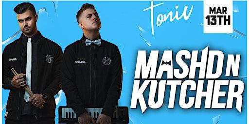 Mashd N Kutcher / Tonic Bendigo