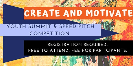 Create and Motivate: Youth Summit and Pitch Competition tickets