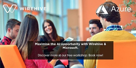 Maximise the AI opportunity with Wirehive & Microsoft tickets