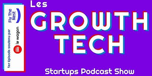 Les Growth Tech - épisode 1