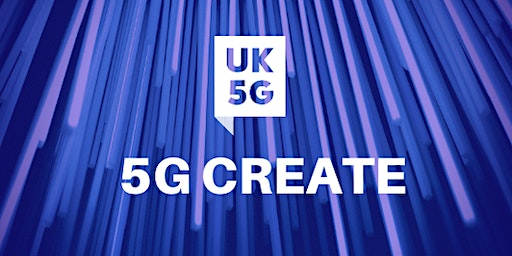 DCMS 5G Create – Competition Briefing Event: Bristol