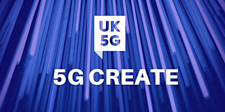 Online Webinar - DCMS 5G Create – Competition Briefing Event - 11 May 2020 tickets
