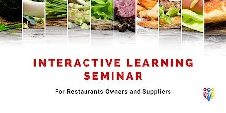 Interactive Learning Seminar for Restaurants & Suppliers tickets