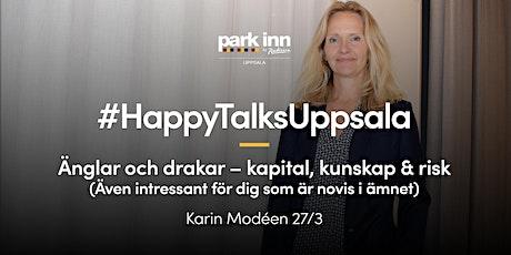 #HappyTalksUppsala – Änglar och drakar – kapital, kunskap & risk tickets