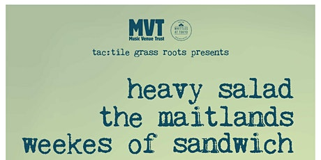 tac:tile Grass Roots Presents - Heavy Salad & The Maitlands tickets