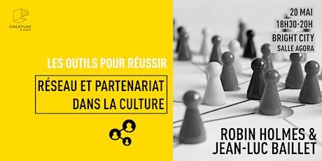 Réseau et partenariat dans la culture  (Robin Holmes et Jean-Luc Baillet) billets