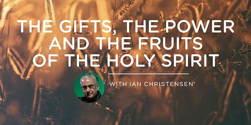 THE GIFTS, THE POWER AND THE FRUIT OF THE HOLY SPIRIT
