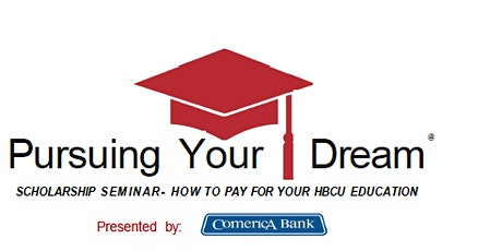 """""""Pursuing Your Dream -Paying for an HBCU Education"""" tickets"""