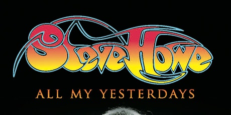 STEVE HOWE - ALL MY YESTERDAYS - in Conversation tickets