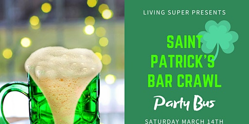 St. Patrick's Day bar crawl PARTY BUS *edition*