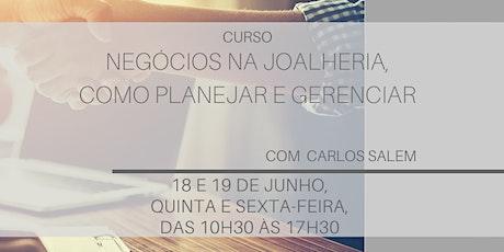 Negócios na Joalheria: Como Planejar e Gerenciar [18 e 19 de Junho] ingressos