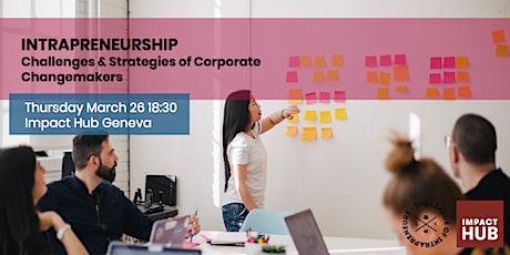 Intrapreneurship: Challenges & Strategies of Corporate Changemakers billets