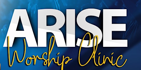 Arise Worship Clinic tickets