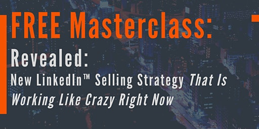 Class: Use LinkedIn™ To Get Clients (New Tactics That Are Working Now)