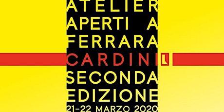Cardini atelier aperti // Inaugurazione biglietti