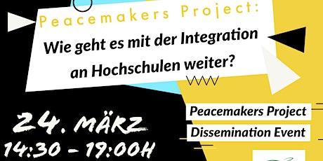 Peacemakers Project: Wie geht es mit der Integration an Hochschulen weiter? Tickets