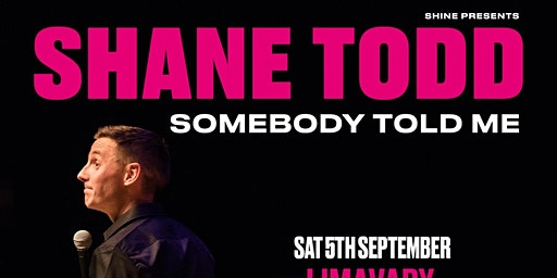 Shane Todd, Somebody Told me