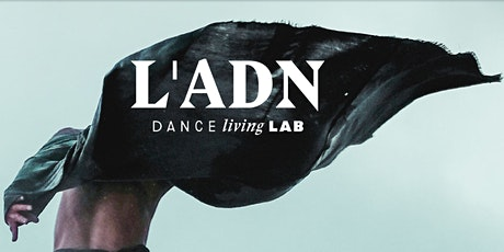 L'ADN DANCE LIVING LAB 24/26 MARS 2020 AU CENTQUATRE billets