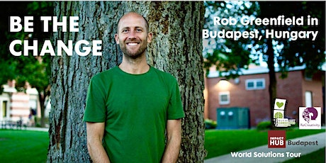 POSTPONED - Rob Greenfield in Budapest, Hungary: Be The Change tickets