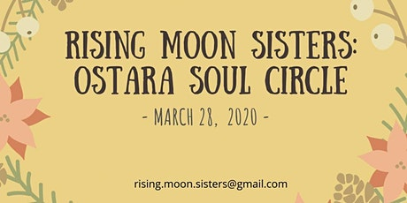 Rising Moon Sisters Ostara/Spring Soul Circle March 28, 2020 tickets