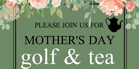 Mother's Day Golf and Tea Party Brunch tickets