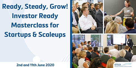 Ready, Steady, Grow! Investor Ready Masterclass for Start Ups and Scale Ups tickets