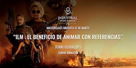"""Masterclass """"ILM: El beneficio de animar con referencias"""" - Juani Guiraldes entradas"""